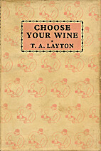Choose Your Wine by Thomas Arthur Layton