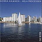Norra hamnen : hela processen by Ole Reiter