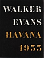 Walker Evans: Havana 1933 by Gilles Mora