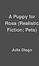 A Puppy for Rosa (Realistic Fiction; Pets)…