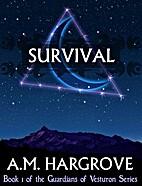 Survival (The Guardians of Vesturon, #1) by…