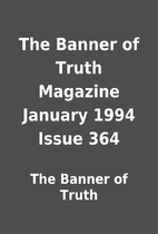 The Banner of Truth Magazine January 1994…