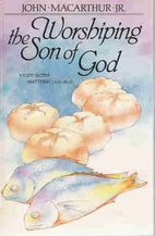 Worshiping the Son of God : Study Notes :…
