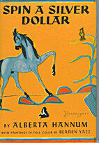 Spin a silver dollar; the story of a desert…