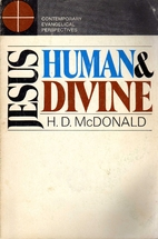 Jesus--human and divine by H. D. McDonald