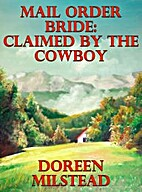 Mail Order Bride: Claimed by the Cowboy by…