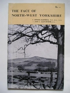 The face of north-west Yorkshire by Arthur…