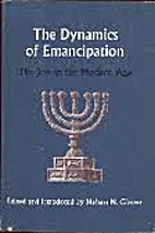 The dynamics of emancipation; the Jew in the…