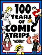 100 Years of Comic Strips by Bill Blackbeard