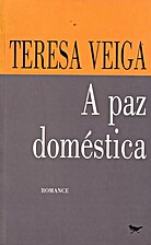 A Paz Doméstica by Teresa Veiga