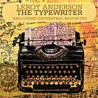 Leroy Anderson: The Typewriter and Other…