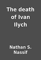 The death of Ivan Ilych by Nathan S. Nassif