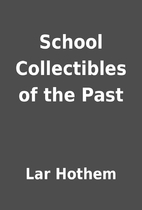 School Collectibles of the Past by Lar…