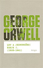 Lev a jednorožec: eseje I. : (1928-1941) by…