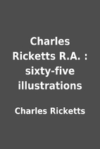 Charles Ricketts R.A. : sixty-five…