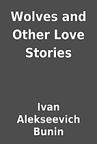 Wolves and Other Love Stories by Ivan…