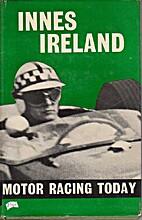Motor Racing Today by Innes Ireland