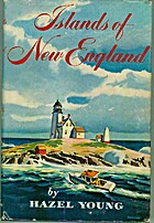 Islands of New England; by Hazel Young