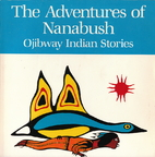 The Adventures of Nanabush: Ojibway Indian…