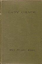 Lady Grace by Mrs. Henry Wood