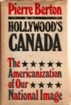 Hollywood's Canada; The Americanization…