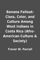 Banana Fallout: Class, Color, and Culture…