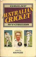 Great Australian Cricket Stories by Ken…