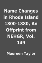 Name Changes in Rhode Island 1800-1880, An…