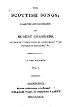 The Scottish songs by Robert Chambers