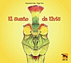 El sueño de Elvis by Rosamaria Solar