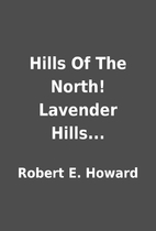 Hills Of The North! Lavender Hills... by…