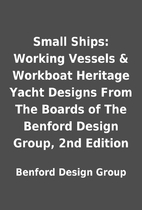 Small Ships: Working Vessels & Workboat…
