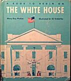 The White House by Mary Kay Phelan