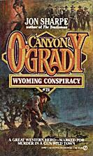 Wyoming Conspiracy (Canyon O'Grady) by Jon…