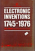 Electronic Inventions, 1745-1976 by G. W. A.…