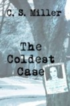 The Coldest Case by C.S. Miller