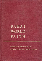 Baháʾí world faith by Bahá'u'lláh