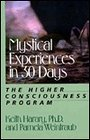 Mystical Experiences in 30 Days: The Higher Consciousness Program - Keith Harary