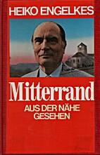 Mitterrand : aus der Nähe gesehen by Heiko…