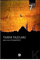 Tarih Yazıları by Mustafa İslamoğşu