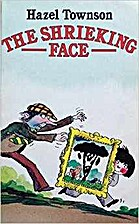 The Shrieking Face by Hazel Townson