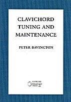 Clavichord Tuning and Maintenance by Peter…