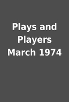 Plays and Players March 1974