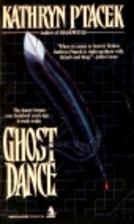 Ghost Dance by Kathryn Ptacek