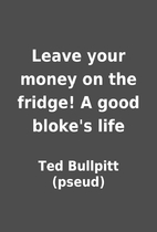 Leave your money on the fridge! A good…