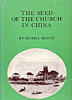 The seed of the church in China by Muriel…