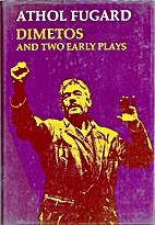 Dimetos and two early plays by Athol Fugard