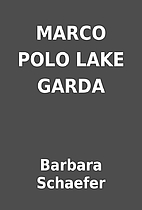 MARCO POLO LAKE GARDA by Barbara Schaefer