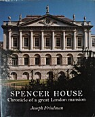 Spencer House: Chronicle of a Great London…