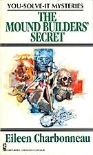 The Mound Builders' Secret (You-Solve-It…